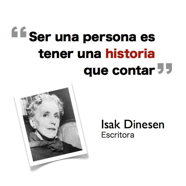 Ser una persona es tener una historia que contar - Isak Dinesen (escritora)