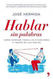"""Reseña del libro sobre comunicación no verbal """"Hablar sin palabras"""" de Jose Hermida"""