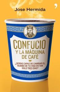 """Portada del libro """"Confucio y la máquina de café"""" de Jose Hermida"""